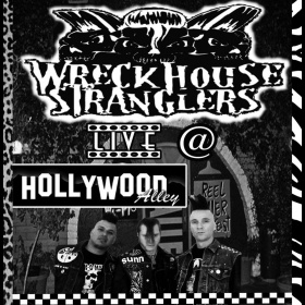 Live @ Hollywood Alley - Wreckhouse Stranglers