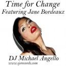 Time For Change. Vocal Mix feat Jane Bordeaux - DJ Michael Angello