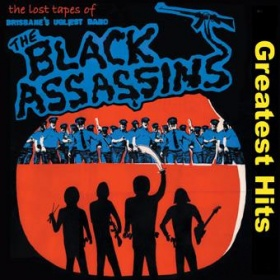 The Black Assassins Greatest Hits - The Black Assassins
