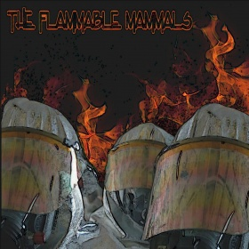 The Flammable Mammals